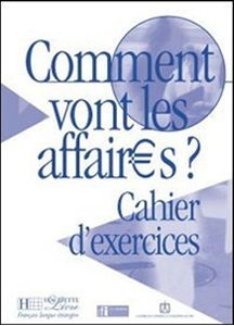 Comment vont les affaires? Cahier d'exercices, dostawa do 14 dni